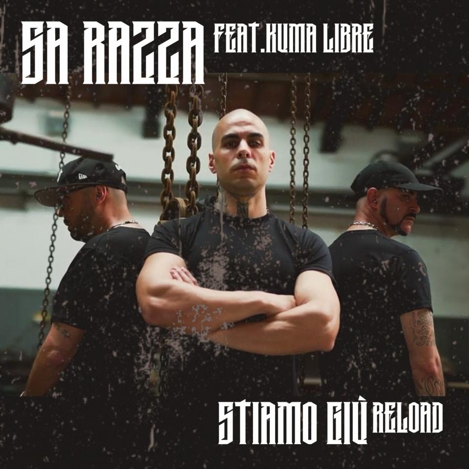 Sa Razza - Stiamo Giù Reload feat. Kuma Libre