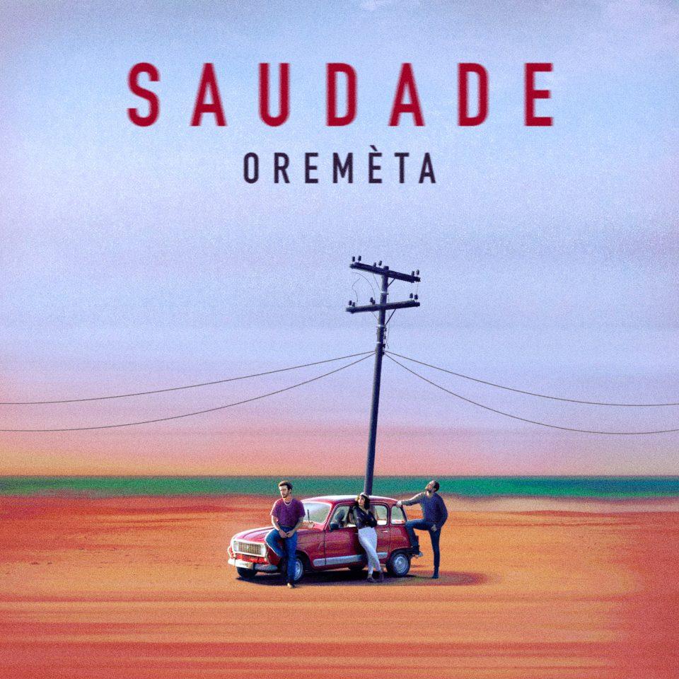"""Saudade"" - Oremèta"