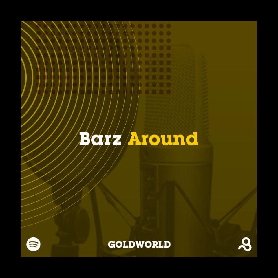 Barz_Around-Playlist-Spotify-goldworld